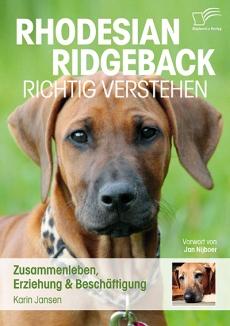 Rhodesian Ridgeback - Richtig verstehen - Karin Jansen